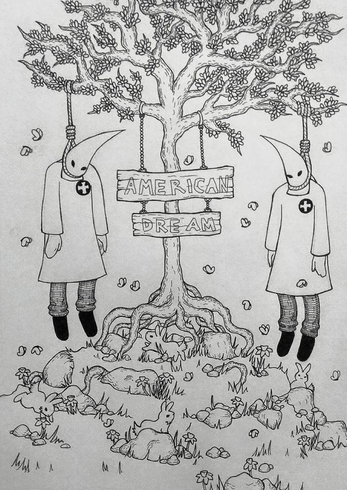 An ink drawing of a large tree with a sign that says 'American Dream.' Hanging from the tree are two dead lynched Klansmen in full Ku Klux Klan robes. At the foot of the tree are flowers and rabbits, and butterflies are floating through the air around them.